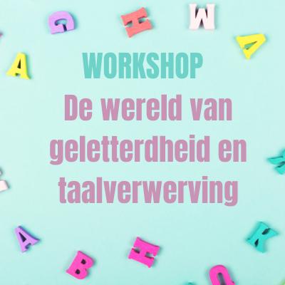 Workshop De wereld van geletterdheid en taalverwerving   Evenement